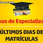 Últimos dias para realização da matrícula nas especializações